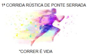1ª Corrida Rústica de Ponte Serrada P.P.RUNNERS - Correr é Vida