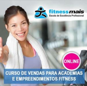 CURSO DE VENDAS PARA ACADEMIAS E EMPREENDIMENTOS FITNESS - CURSO ONLINE