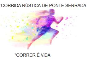 2ª Corrida Rústica de Ponte Serrada P.P.RUNNERS - Correr é Vida