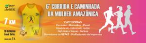 6ª CORRIDA E CAMINHADA DA MULHER AMAZÔNICA 2019