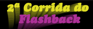 2ª CORRIDA DO FLASHBACK