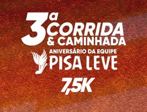 3º Corrida e Caminhada de Aniversário da Equipe Pisa Leve