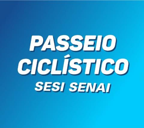 PASSEIO CICLÍSTICO SESI SENAI 2020