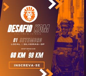 DESAFIO KOM - Prova de Ciclismo de Estrada  60km e 98km CunhaSP