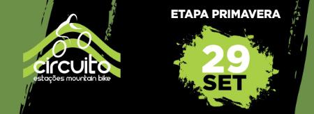 CIRCUITO ESTAÇÕES MOUNTAIN BIKE 2019 - ETAPA PRIMAVERA