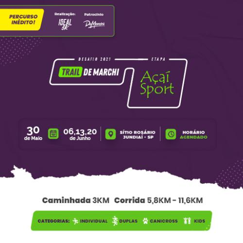 DESAFIO TRAIL DE MARCHI 2021 -  ETAPA AÇAÍ SPORT - IDEAL 5K