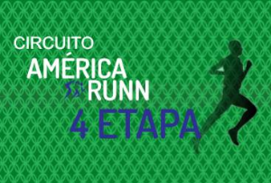 CIRCUITO AMÉRICA RUNN 4ª ETAPA