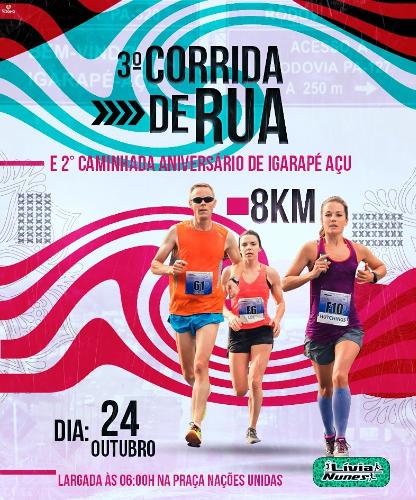 3° CORRIDA 2ª CAMINHADA ANIVERSÁRIO DE IGARAPÉ AÇÚ - 2021