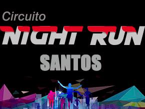 CIRCUITO NIGHT RUN - ETAPA SANTOS