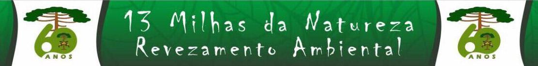 13 MILHAS DA NATUREZA - REVEZAMENTO AMBIENTAL - Imagem de topo