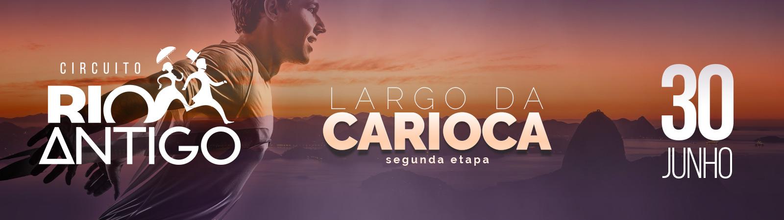 CIRCUITO RIO ANTIGO 2019 -  LARGO DA CARIOCA