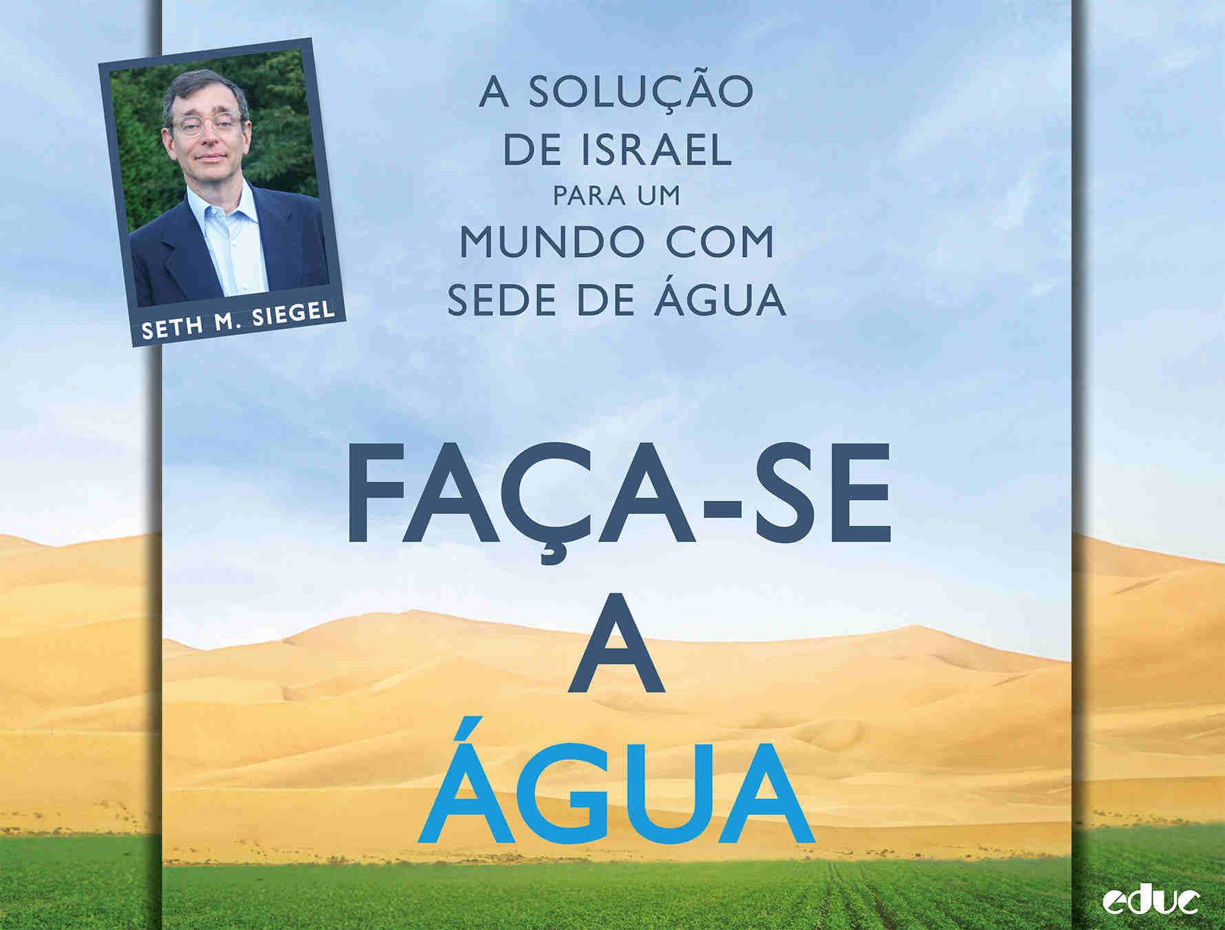 Water Experience - Seth M. Siegel no Brasil - A solução de Israel para um mundo com sede de água