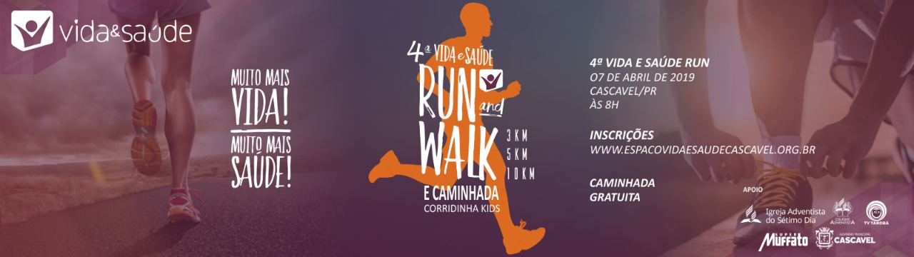 4ª Vida e Saúde Run and Walk e Corridinha Kids