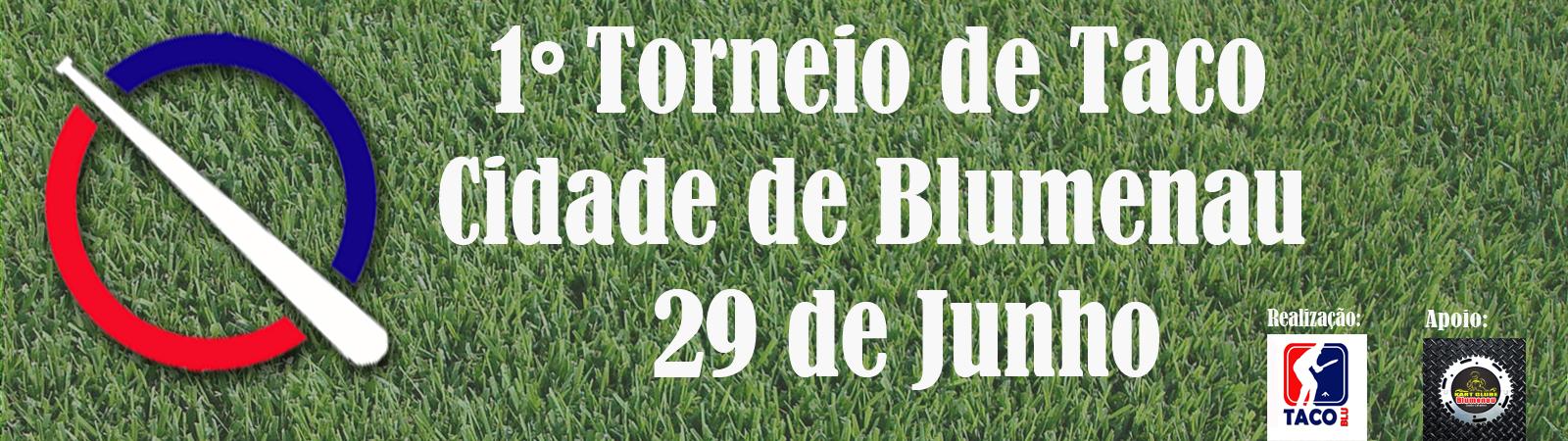 PRIMEIRO TORNEIO DE TACO CIDADE DE BLUMENAU
