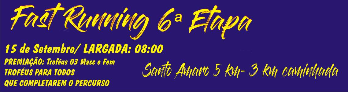 FAST RUNNING SANTO AMARO 6ª ETAPA - Imagem de topo