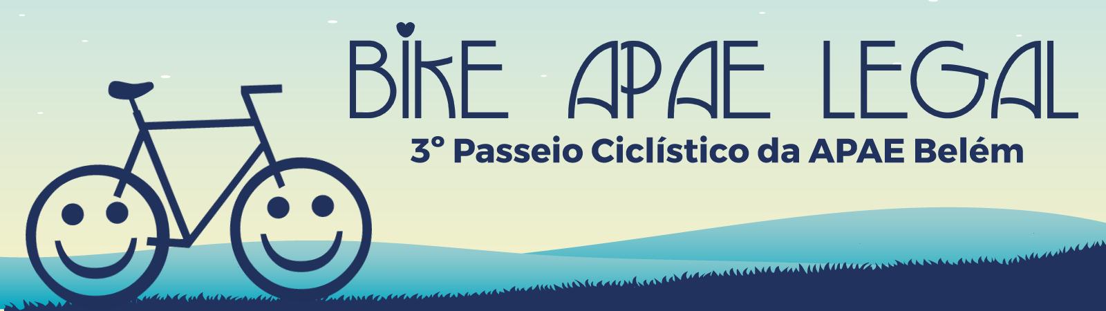 3º PASSEIO CICLÍSTICO BIKE APAE LEGAL