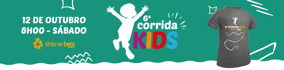 6ª Corrida KIDS SINTA-SE BEM SPORTS