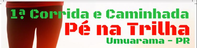 1ª CORRIDA E CAMINHADA PÉ NA  TRILHA - Imagem de topo