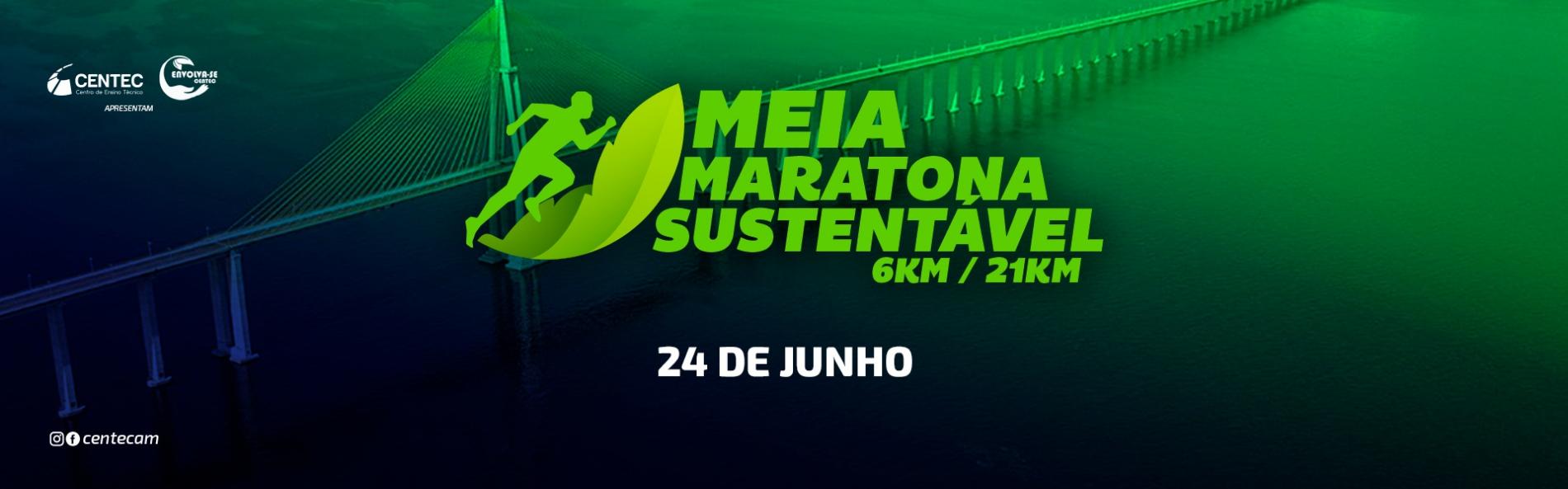 Meia Maratona Sustentável 6km e 21km - Centec