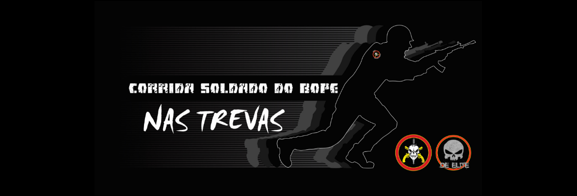 CORRIDA SOLDADO DO BOPE NAS TREVAS