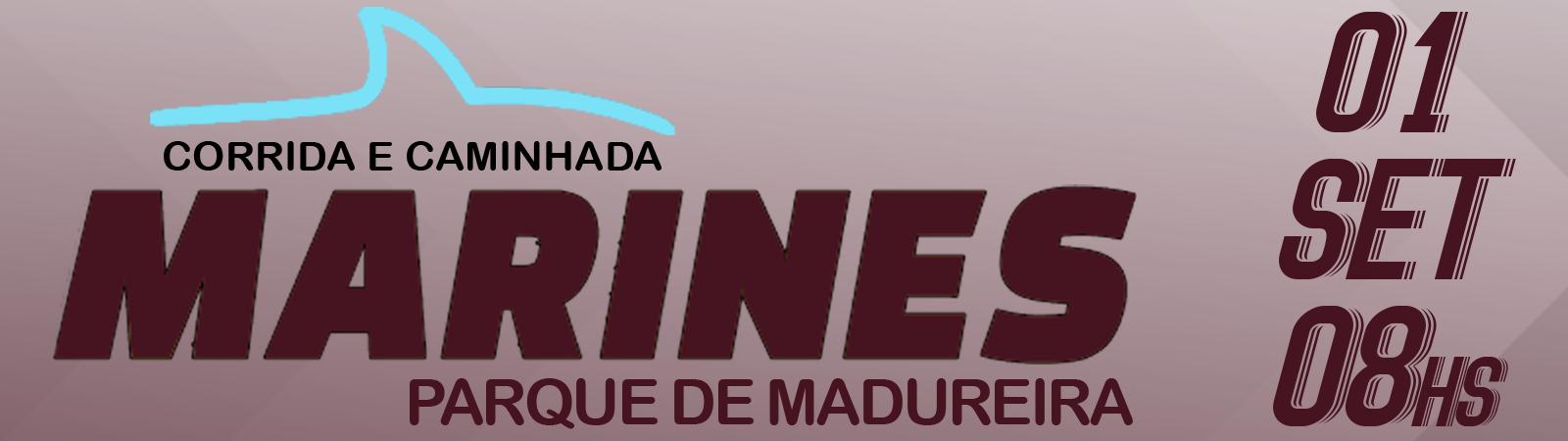 CORRIDA E CAMINHADA MARINES - PARQUE DE MADUREIRA