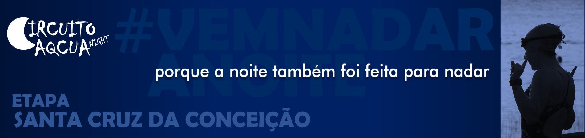 CIRCUITO AQCUA NIGHT 2018 - ETAPA SANTA CRUZ DA CONCEIÇÃO