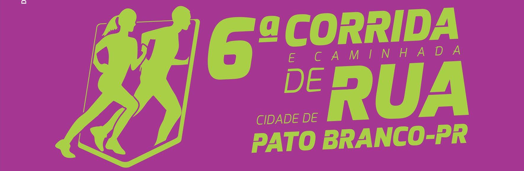 6ª CORRIDA DE RUA CIDADE DE PATO BRANCO - 2019