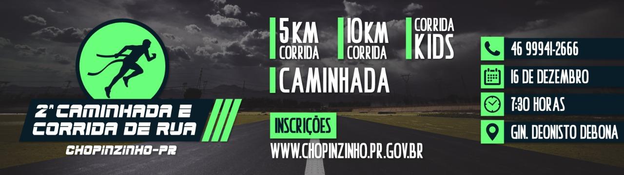 2ª CAMINHADA E CORRIDA DE RUA DE CHOPINZINHO
