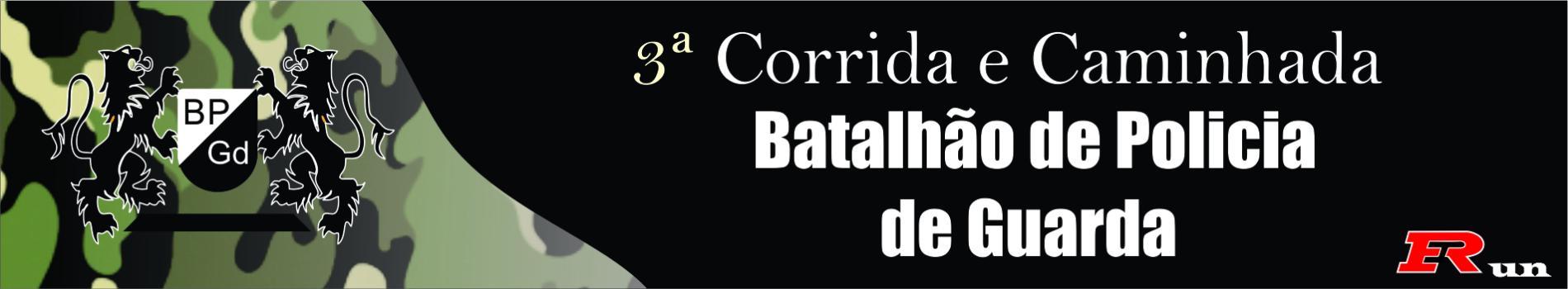 3ª CORRIDA BATALHÃO DE POLICIA DE GUARDA - Imagem de topo