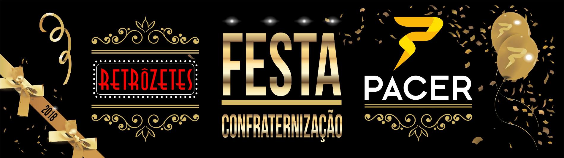 FESTA DE CONFRATERNIZAÇÃO PACER 2018