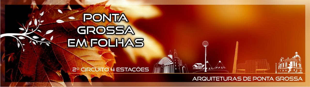 CIRCUITO 4 ESTAÇÕES - PONTA GROSSA EM FOLHAS