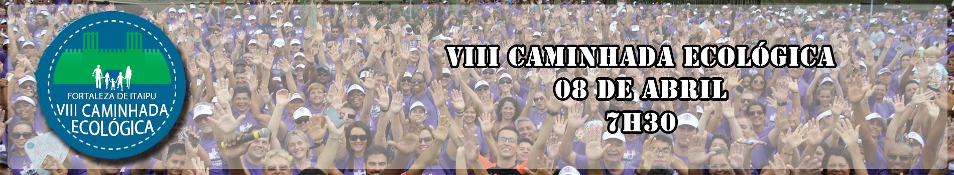 VIII Caminhada da Fortaleza de Itaipu
