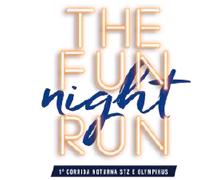 THE FUN NIGHT RUN - 1ª Corrida Noturna STZ e OLYMPIKUS - Imagem do evento