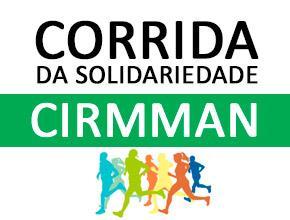 1ª CORRIDA DA SOLIDARIEDADE DO CIRMMAN - Imagem do evento