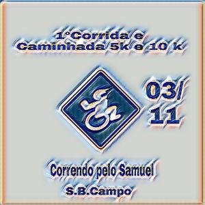 1º CORRIDA E CAMINHADA 5K E 10K - CORRENDO PELO SAMUEL