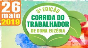 3ª EDIÇÃO CORRIDA DO TRABALHADOR DE DONA EUZÉBIA