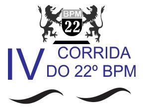 4ª CORRIDA E CAMINHADA DO 22º BATALHÃO DA POLÍCIA MILITAR - Imagem do evento