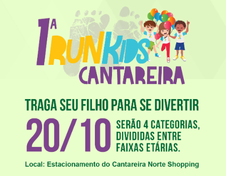 RUN KIDS - TODA CRIANÇA É UP! - ETAPA CANTAREIRA