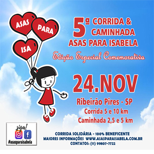 5ª CORRIDA E CAMINHADA ASAS PARA ISABELA