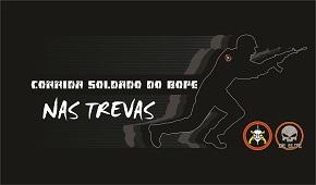 CORRIDA SOLDADO DO BOPE NAS TREVAS - Imagem do evento