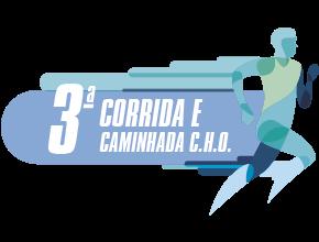 3ª CORRIDA E CAMINHADA C.H.O - Previna-se Correndo!