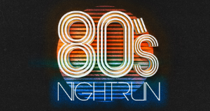 80'S NIGHT RUN