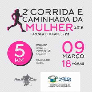 2ª CORRIDA E CAMINHADA DA MULHER - FAZENDA RIO GRANDE - 2019