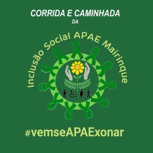 CORRIDA E CAMINHADA DA INCLUSÃO SOCIAL APAE MAIRINQUE