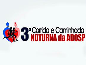 3ª CORRIDA E CAMINHADA NOTURNA DA ADOSP - Imagem do evento