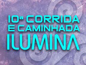 10ª CORRIDA E CAMINHADA ILUMINA - Imagem do evento