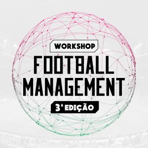 WORKSHOP FOOTBALL MANAGEMENT 3ª EDIÇÃO COM ALEX BOURGEOIS - Imagem do evento