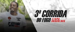 3ª CORRIDA DO FOGO DE GUARULHOS