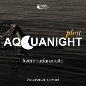 CIRCUITO AQCUA NIGHT -  ETAPA AQCUANIGHT PLUS