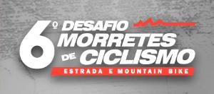 6º DESAFIO MORRETES DE CICLISMO DE ESTRADA E MOUNTAIN BIKE